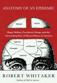 Robert Whitaker's book, Anatomy Of An Epidemic is one of many great books in MFI's Mad Market